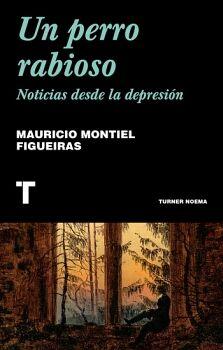 UN PERRO RABIOSO -NOTICIAS DESDE LA DEPRESION-