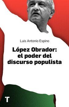 LÓPEZ OBRADOR: EL PODER DEL DISCURSO POPULISTA