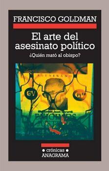 ARTE DEL ASESINATO POLITICO, EL (CRONICAS ANAGRAMA)