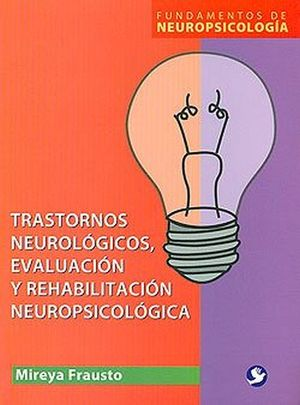 TRASTORNOS NEUROLOGICOS, EVALUACION Y REHABILITACION NEUROPSICOLO