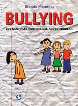 BULLYING -LOS MULTIPLES ROSTROS DEL ACOSO ESCOLAR-