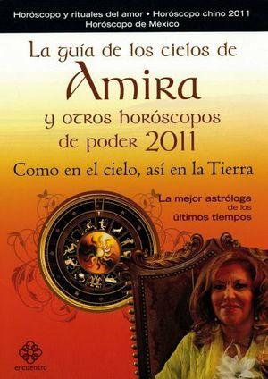 GUIA DE LOS CIELOS DE AMIRA Y OTROS HOROSCOPOS DE PODER 2011