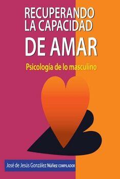 RECUPERANDO LA CAPACIDAD DE AMAR