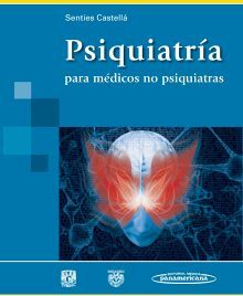 PSIQUIATRIA PARA MEDICOS NO PSIQUIATRAS   (2011)