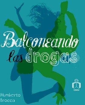 BALCONEANDO LAS DROGAS     (CIDCLI/ESFINGE)