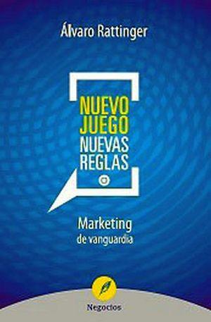NUEVO JUEGO NUEVAS REGLAS (MARKETING DE VANGUARDIA)