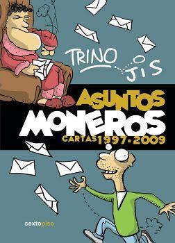ASUNTOS MONEROS CARTAS 1997-2009