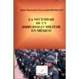 NECESIDAD DE UN OMBUDSMAN MILITAR EN MEXICO, LA
