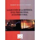 EJECUCION DE LA SENTENCIA EN EL PROCESO PENAL ACUSATORIO Y ORAL