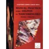 MANUAL PRACTICO SOBRE DELITOS DE NARCOMENUDEO