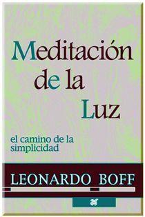 MEDITACION DE LA LUZ -EL CAMINO DE LA SIMPLICIDAD-