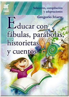 EDUCAR CON FABULAS, PARABOLAS, RELATOS Y CUENTOS