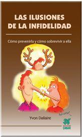 ILUSIONES DE LA INFIDELIDAD, LAS -COMO PREVENIRLA Y COMO SOBREVI.