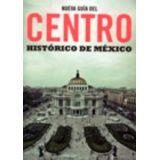 NUEVA GUIA DEL CENTRO HISTORICO DE MEXICO