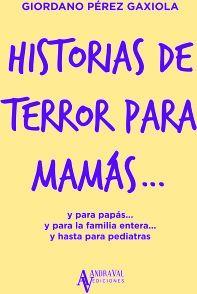 HISTORIAS DE TERROR PARA MAMAS...