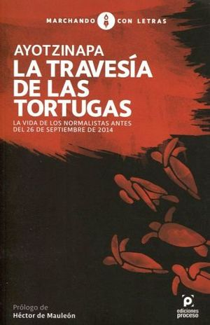 AYOTZINAPA LA TRAVESIA DE LAS TORTUGAS