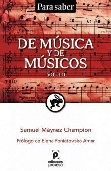 DE MUSICA Y DE MUSICOS VOL.III            (PARA SABER)