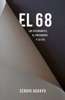 68, EL -LOS ESTUDIANTES, EL PRESIDENTE Y LA CIA-