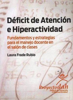 DEFICIT DE ATENCION E HIPERACTIVIDAD -FUNDAMENTOS Y ESTRATEGIAS P