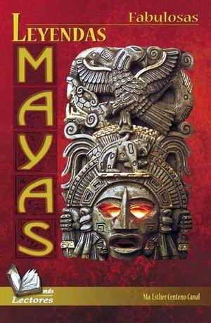 FABULOSAS LEYENDAS MAYAS                 (MAS LECTORES)