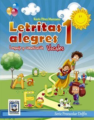 LETRITAS ALEGRES 1 -LENGUAJE Y COMUNICACION/VOCALES-