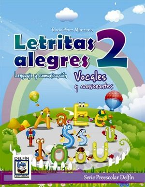 LETRITAS ALEGRES 2 -LENGUAJE Y COMUNICACION/VOCALES Y CONSONANTES