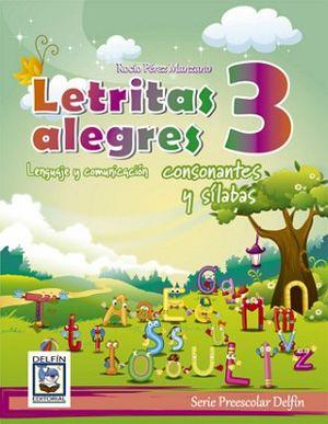LETRITAS ALEGRES 3 -LENGUAJE Y COMUNICACION/CONSONANTES Y SILABAS