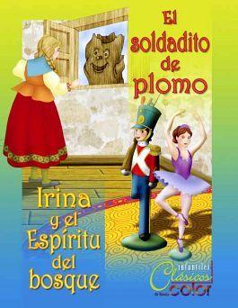 SOLDADITO DE PLOMO, EL/IRINA Y EL ESPIRITU DEL BOSQUE