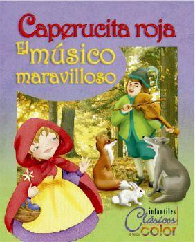 CAPERUCITA ROJA/EL MUSICO MARAVILLOSO (COL. CLASICOS A TODO COLOR