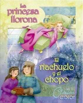 PRINCESA LLORONA, LA/EL RIACHUELO Y EL CHOPO (COL. CLASICOS A TO.