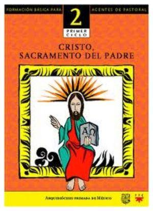 CRISTO, SACRAMENTO DEL PADRE (2/1ER CICLO)