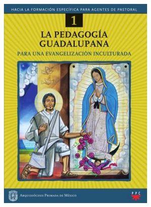 PEDAGOGIA GUADALUPANA, LA (1) -P/UNA EVANGELIZACION INCULTUIRADA-