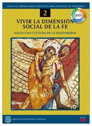 VIVIR LA DIMENSION SOCIAL DE LA FE (2) -HACIA UNA CULTURA-