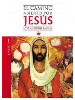 CAMINO ABIERTO POR JESUS 1 -MATEO-  (BIBLIOTECA PAGOLA)