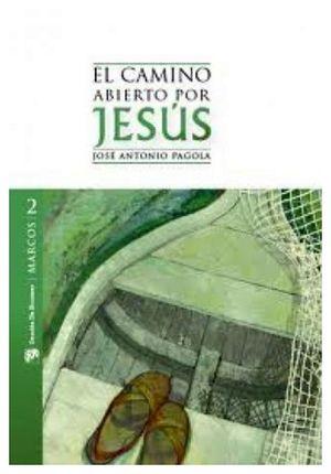 CAMINO ABIERTO POR JESUS 2 -MARCOS- (BIBLIOTECA PAGOLA)