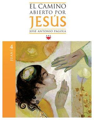 CAMINO ABIERTO POR JESUS 4 -JUAN-   (BIBLIOTECA PAGOLA)