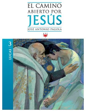 CAMINO ABIERTO POR JESUS 3 -LUCAS-  (BIBLIOTECA PAGOLA)