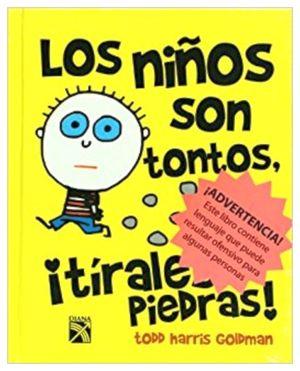 NIÑOS SON TONTOS, ¡TIRALES PIEDRAS!, LOS