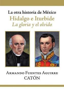 OTRA HISTORIA DE MEXICO -HIDALGO E ITURBIDE-