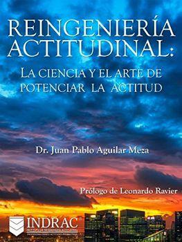 REINGENIERIA ACTITUDINAL: LA CIENCIA Y EL ARTE DE POTENCIAR