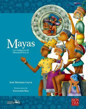 MAYAS -LOS INDIGENAS DE MESOAMERICA III-