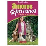 AMORES PERRUNOS -EDUCALOS CON EL CORAZON-