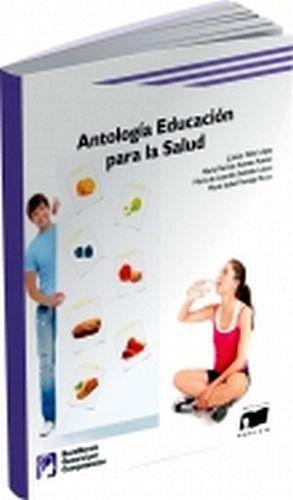 ANTOLOGIA EDUCACION PARA LA SALUD   -COMPETENCIAS-
