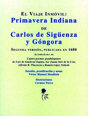 VIAJE INMOVIL: PRIMAVERA INDIANA DE CARLOS DE SIGUENZA Y GONGORA