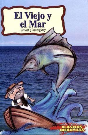 VIEJO Y EL MAR, EL (CLASICOS INFANTILES)