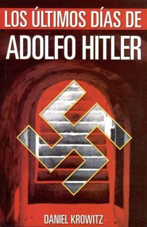 ULTIMOS DIAS DE ADOLFO HITLER, LOS