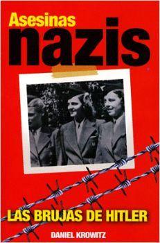 ASESINAS NAZIS -LAS BRUJAS DE HITLER-