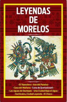 LEYENDAS DE MORELOS