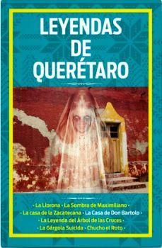 LEYENDAS DE QUERETARO