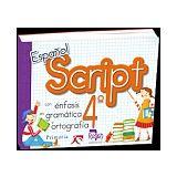 ESPAÑOL SCRIPT 4 -CON ENFASIS EN GRAMATICA Y ORTOGRAFIA-